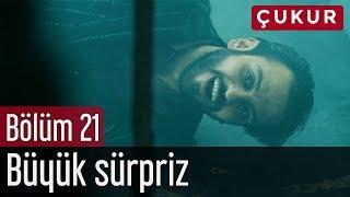 Çukur 21. Bölüm - Büyük Sürpriz