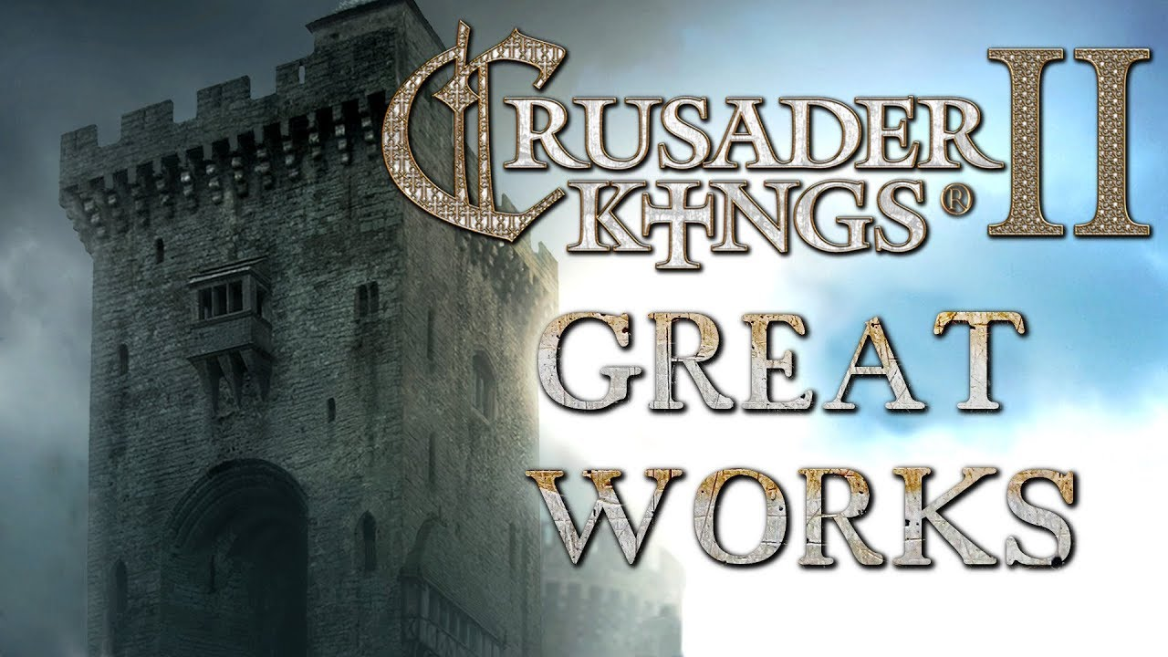 Crusader Kings 2 | Great Works Gameplay