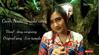 Download lagu NADA NADA CINTA Music Cover by Desy Ningnong MP3