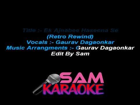 EK Ajnabee Haseena Se -Gaurav Dagaonkar - Unplugged Karaoke Sam Karaoke