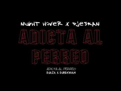 Adicta Al Perreo - Night Hover x DjEskan (DjBekman x DjAza) Version 1 Moombahton.