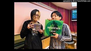 「REVIEW II ~BEST OF GLAY~」プロモーション ゲスト出演 HISASHI ※トークのみ・曲はカットしてあります.