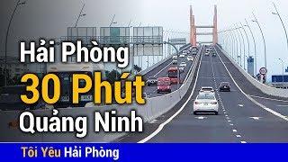 Quá nhanh ( 30 phút ) từ Hải Phòng tới Quảng Ninh qua cầu 7 nghìn tỷ
