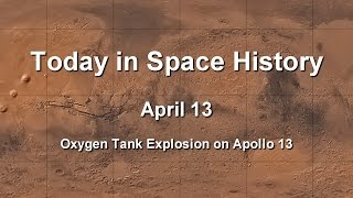 Today in Space History 04-13 - Oxygen Tank Explosion on Apollo 13