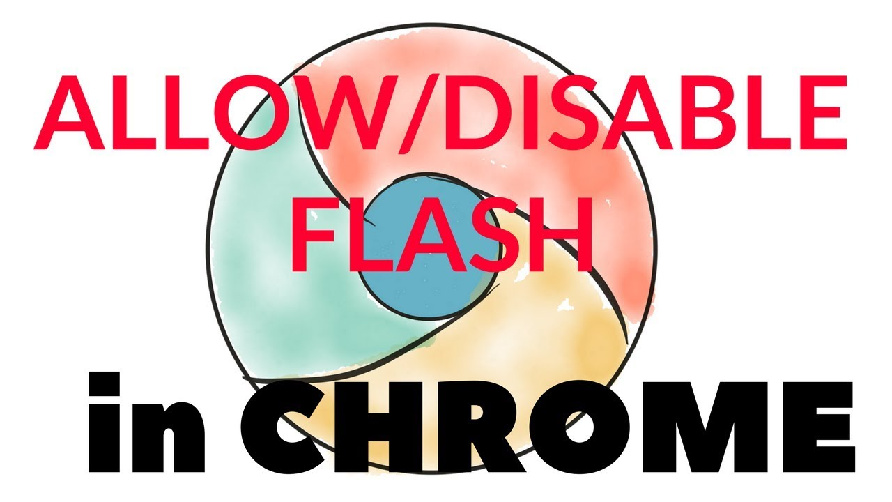 How To Allow Or Disable Flash In Google Chrome? ��