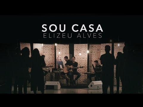 Elizeu Alves - Sou Casa (Clipe Oficial)