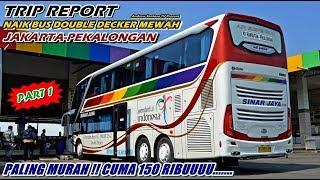 TRIP REPORT - (PART I) SENSASI HOT SEAT NAIK SINAR JAYA DOUBLE DECKER !!! MEWAH GAK HARUS MAHAL
