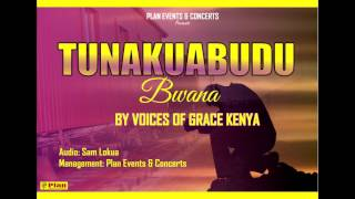Tunakuabudu Bwana by Voices of Grace-Kenya