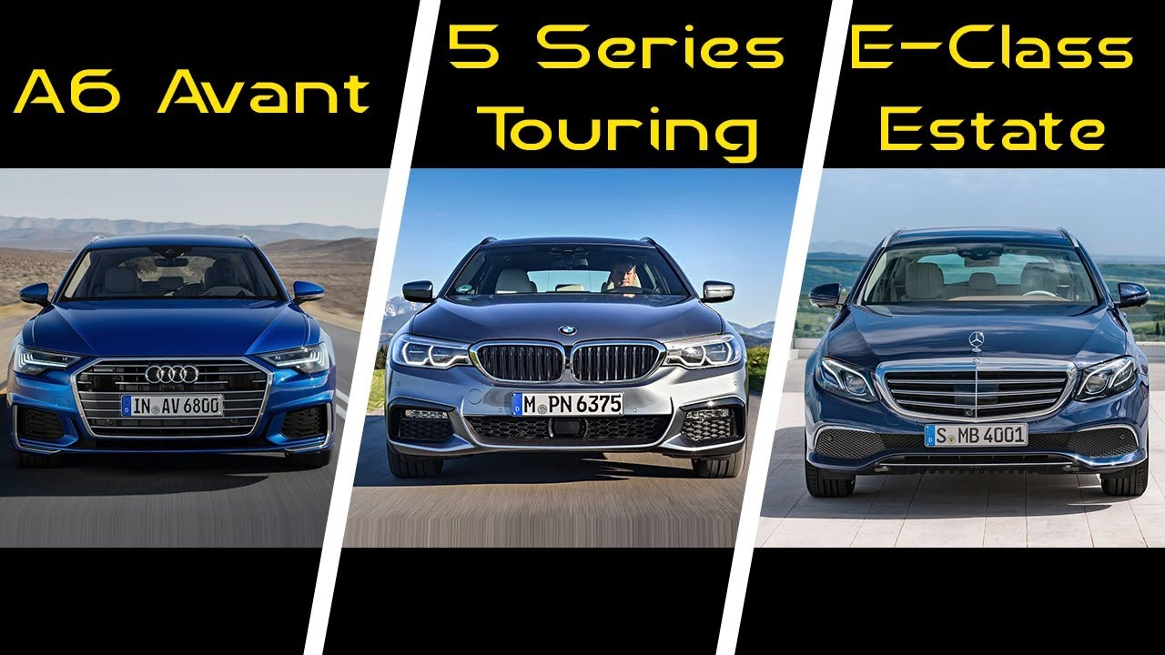 2019 Audi A6 Avant Vs 2018 Bmw 5 Series Touring Vs 2018 Mercedes E