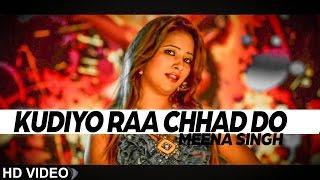 Kudiyo Raa Chhad Do Meena Singh [ Official Video ] 2013 - Anand Music