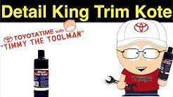 Detail King Trim Kote Review
