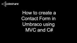 Tutorial - How to create a Contact Form in Umbraco using MVC and C#