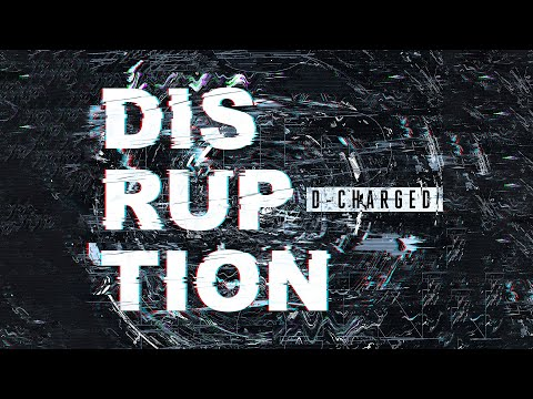 D-Charged - Disruption (Official Audio)