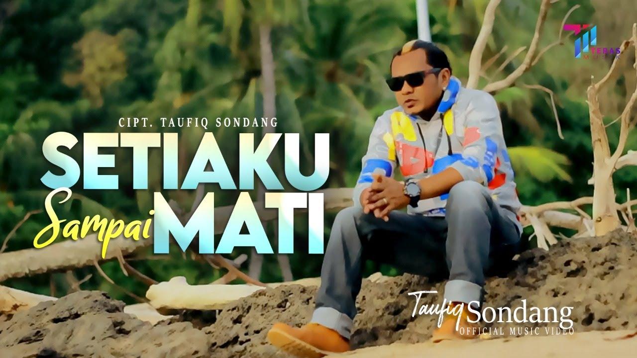 Taufiq Sondang - Setiaku Sampai Mati (Official Music Video) Lagu Terbaru 2021