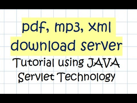 pdf, mp3, xml download server - Tutorial using JAVA Servlet Technology