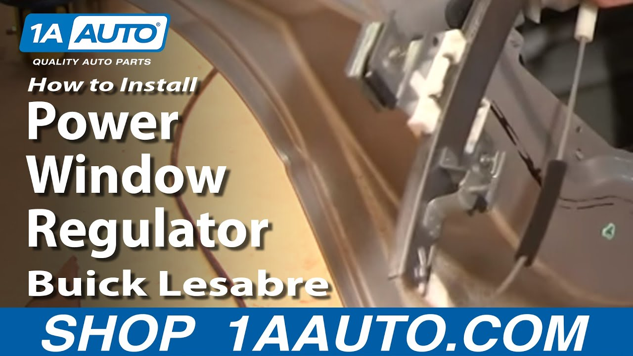 hight resolution of how to replace rear window regulator 00 05 buick lesabre