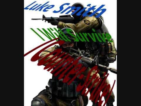Luke Smith ^-^ I Will Survive (Counter-Strike)