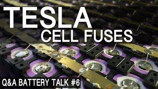 Lets Talk TESLA style Cell Fuses  - Batt Talk #6