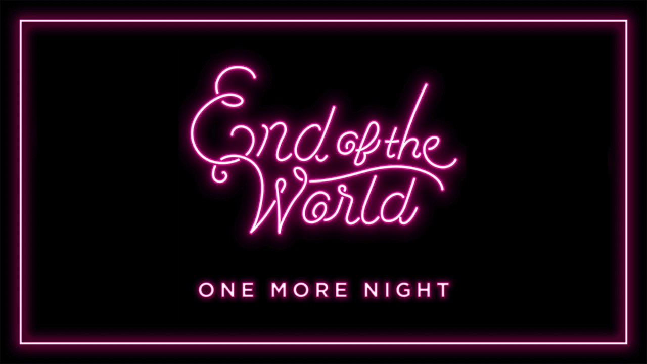 End of the World - 'One More Night' (Official Audio)