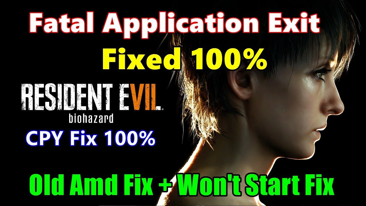 Resident Evil 7 Fatal Application Exit Error Fix + Old AMD Error | Re7 exe  Stopped Working Fix 100%