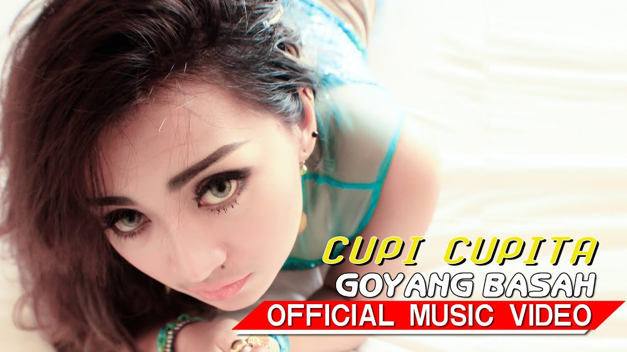 Cupi Cupita - Goyang Basah [Official Music Video HD] - YouTube