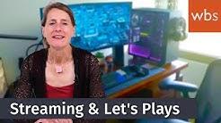 Darf ich einfach so Streamen oder Let's Plays zeigen? | WBS - Die Experten