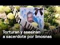 Torturan y asesinan a sacerdote por limosnas - En Punto con Denise Maerker