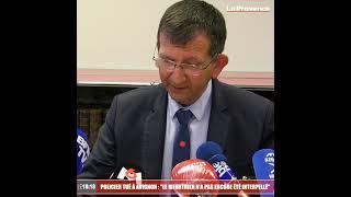 """Policier tué à Avignon : """"Le meurtrier n'a pas encore été interpellé"""""""