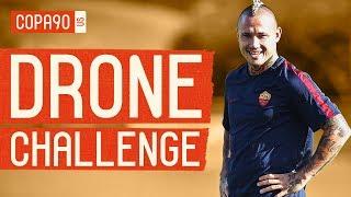 Drone Shot Challenge: Roma's Nainggolan, Strootman, Cafu - Ep 1