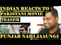 Indian Reacts To Punjab Nahi Jaungi | Pakistani Movie [Hindi/Urdu]