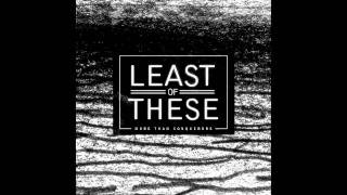 Least Of These - Oh, God