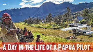 A Day in the Life of a Pilot in Papua