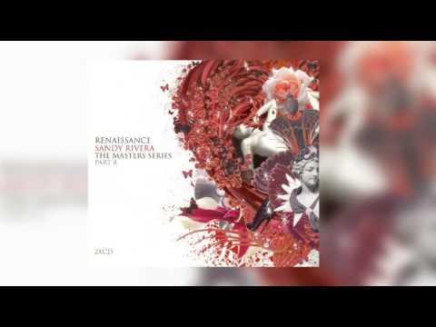 Renaissance- Sandy Rivera The Master Series | CD 1 | Best Of House Music