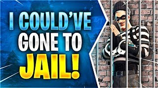 I COULD'VE GONE TO JAIL! (Fortnite Battle Royale)