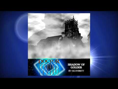 Doctor Who Fan Audio: Wave 1 Episode 1 - Shadow of Golder