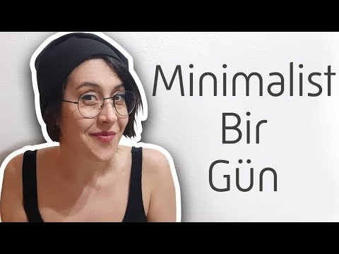 Minimalistin bir günü | A day in the life of a minimalist