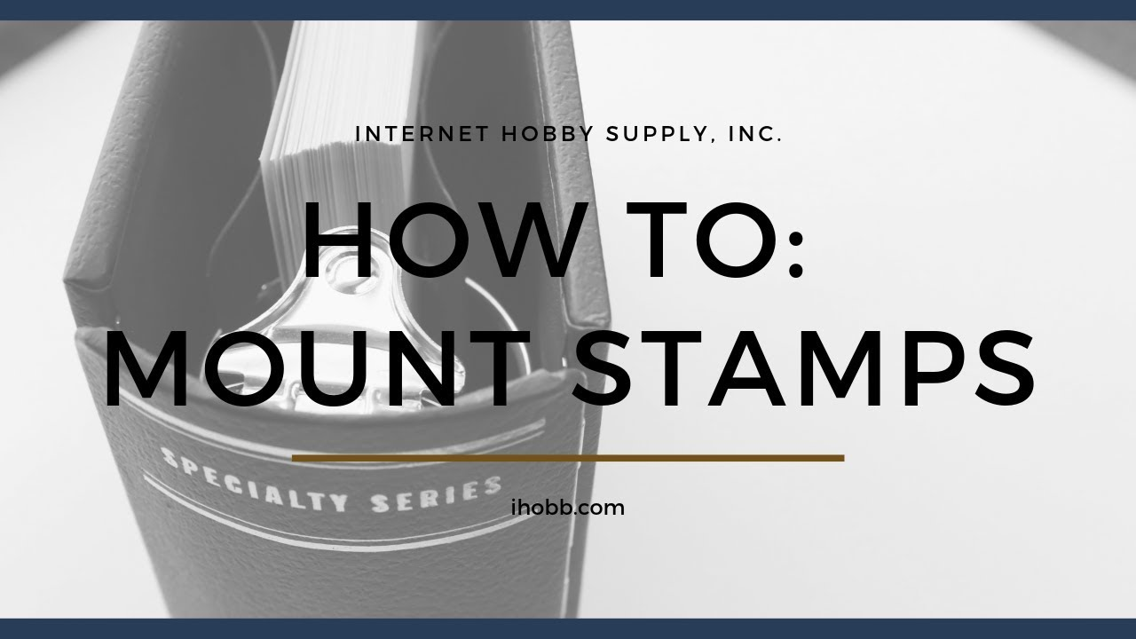 iHobb com | How To: Mount Stamps