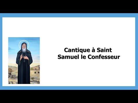 Cantique au Saint Samuel Le Confesseur