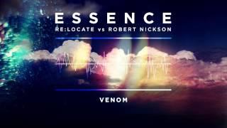 Re:Locate vs Robert Nickson - Venom (Essence Album Preview #1)