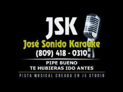 Pipe Bueno Te Hubieras Ido Antes Letras Lyrics Jsk Youtube