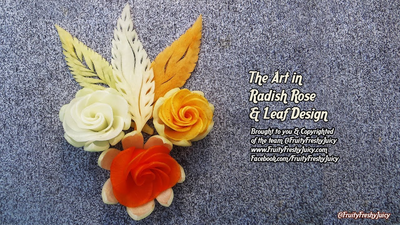 The Art in Radish Roses & Radish Leaves Designs - Best Vegetable Flower Carving & Decorating
