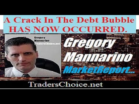 Must Watch: Today A Crack In The Debt Bubble Has Now Occurred. By Gregory Mannarino