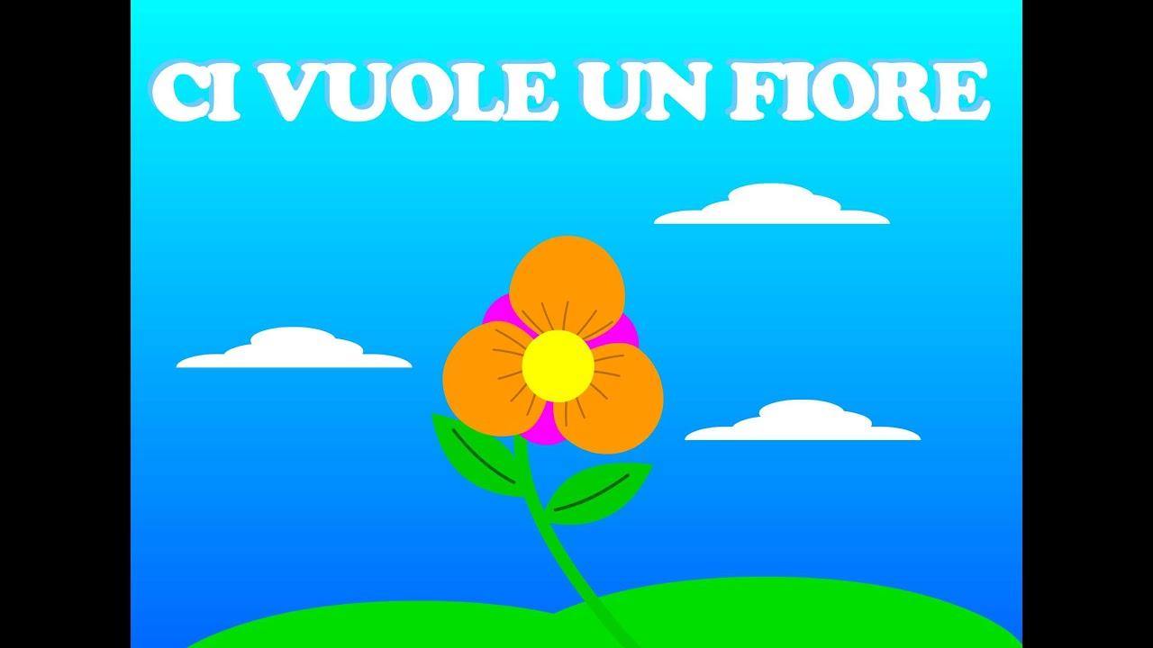 Ci Vuole Un Fiore Canzoni Per Bambini Youtube