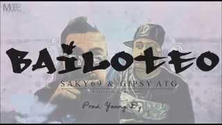Saky69 & Gipsy Atg - Bailoteo (Young dy Prod) (Reggaeton 2015)