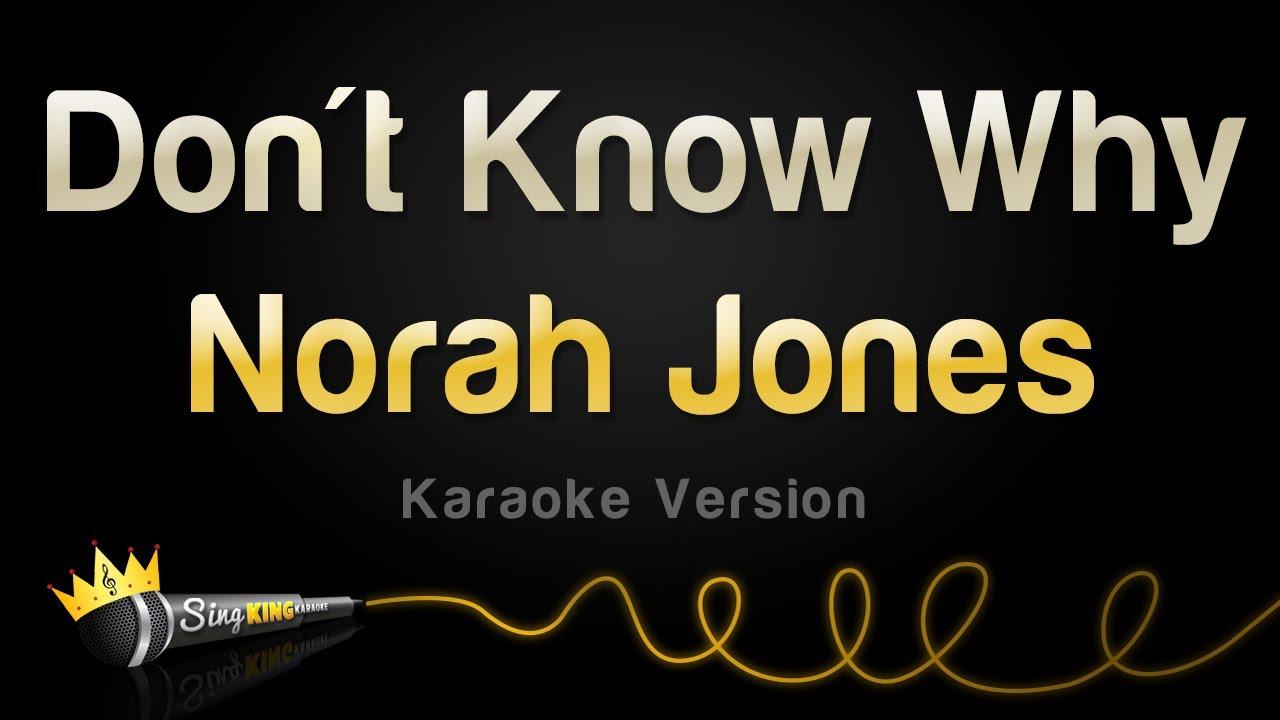 Norah Jones - Don't Know Why (Karaoke Version)