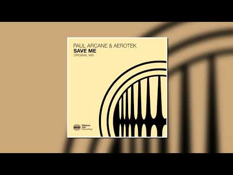 Paul Arcane & Aerotek - Save Me (Extended Mix) [ELLIPTICAL SUN RECORDINGS]