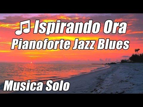 RILASSARSI Musica Lenta Pianoforte Pink Floyd Chitarra Jazz Blues Rock Folk John Sokoloff Russo Ora