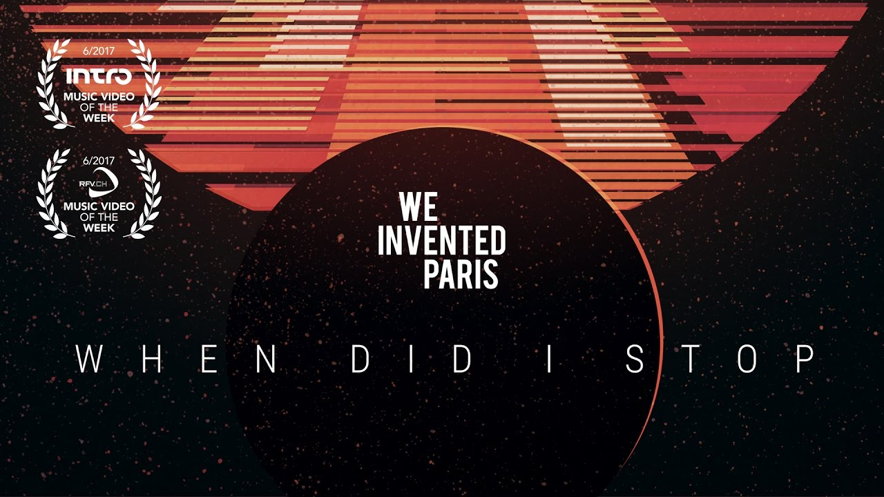 We Invented Paris - When Did I Stop (Official Video)