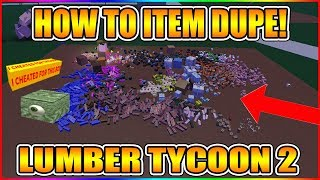 HOW TO ITEM DUPE! (NEW UPDATED METHOD!) [NOT PATCHED!] LUMBER TYCOON 2 ROBLOX