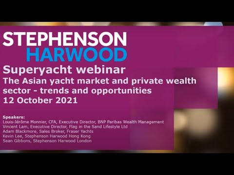 Superyacht webinar - The Asian yacht market and private wealth sector – trends and opportunities